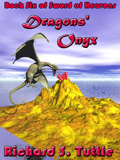 Dragons' Onyx, book 6 of the Sword of Heavens series, by Richard S. Tuttle, an epic fantasy tale of might and magic, sword and sorcery, good and evil. Available in paperbook and ebook formats. Click here for more information on this epic fantasy novel.