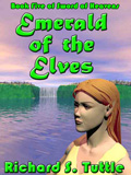 Emerald of the Elves, book 5 of the Sword of Heavens series, by Richard S. Tuttle, an epic fantasy tale of might and magic, sword and sorcery, good and evil. Available in paperbook and ebook formats. Click here for more information on this epic fantasy novel.